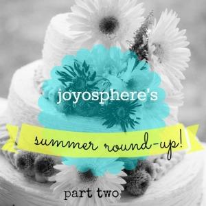 summer round up pt 2